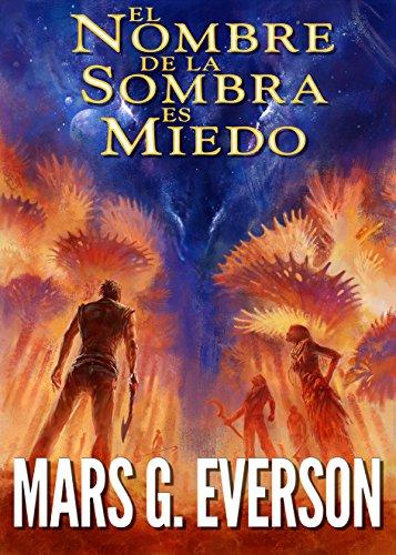 El Nombre de la Sombra es Miedo (La Colonia nº 1) por Mars G. Everson