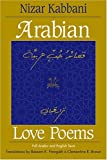 Arabian Love Poems: Full Arabic and English Texts (Three Continents Press) by Nizar Qabbani Bassam K. Frangieh Clementina R. Brown(1999-11-01) - Nizar Qabbani Bassam K. Frangieh Clementina R. Brown