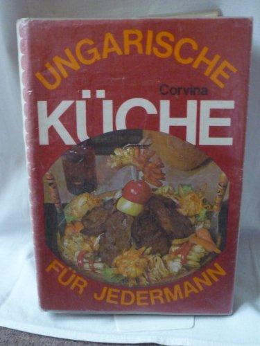 Ungarische Küche Für Jedermann,