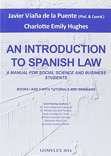 AN INTRODUCTION TO SPANISH LAW: A MANUAL FOR SOCIAL SCIENCE AND BUSINESS STUDENTS