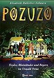 Pozuzo. Tiroler, Rheinländer und Bayern im Urwald Perus -