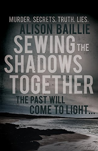 Sewing the Shadows Together by [Baillie, Alison]