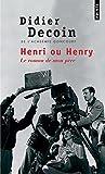 Henri ou Henry. Le roman de mon père