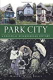 Park City:: A Knoxville Neighborhood History (Brief History) by Margery Bensey (2012-11-20)
