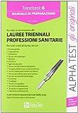 Alpha Test. Teoritest 6. Manuale per i test di ammissione alle Lauree triennali delle Professioni Sanitarie