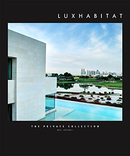 The Private Collection 2012: Luxury real estate, interior design and lifestyle magazine by Luxhabitat (English Edition)