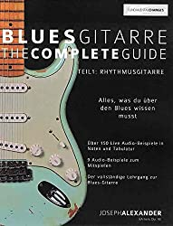 Blues-Gitarre - The Complete Guide: Teil 1 - Rhythmusgitarre