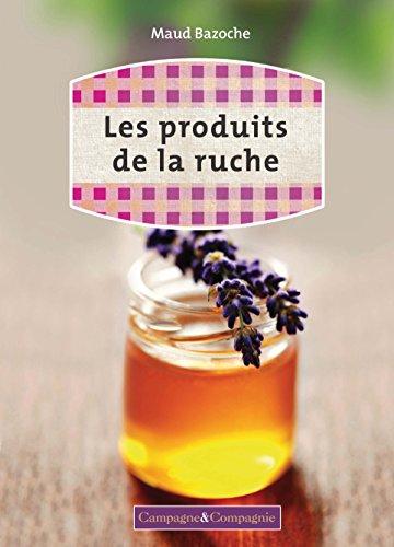 En ligne téléchargement gratuit Produits de la ruche pdf epub