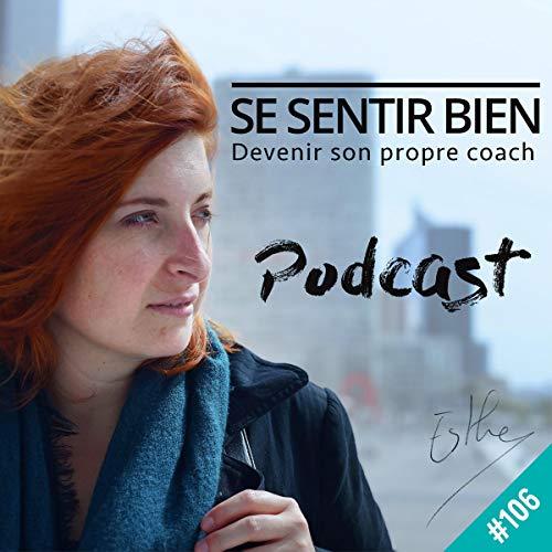 Couverture du livre Leçons apprises en 2 ans de podcast: Se sentir bien 106