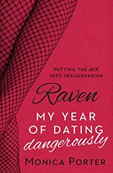 Raven: My Year of Dating Dangerously by [Porter, Monica]