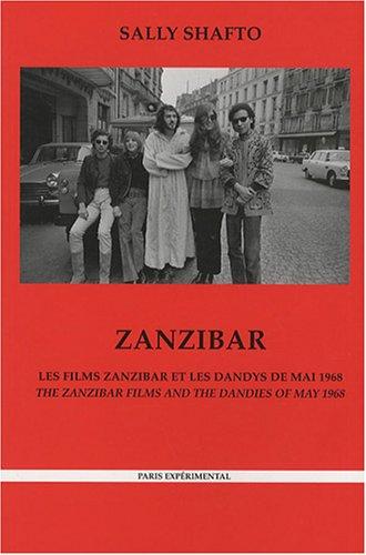 Zanzibar : Les films Zanzibar et les dandys de mai 1968, édition bilingue français-anglais par Sally Shafto