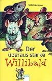 Der überaus starke Willibald.,