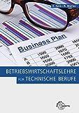 Betriebswirtschaftslehre für technische Berufe