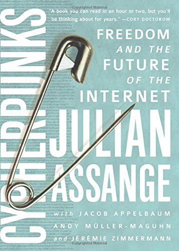 Cypherpunks: Freedom and the Future of the Internet por Julian Assange