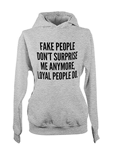 Fake People Doesn't Surprise Me Anymore Loyal People Do Femme Capuche Sweatshirt Gris