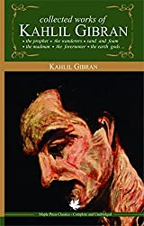 Collected Works of Khalil Gibran by Kahlil Gibran