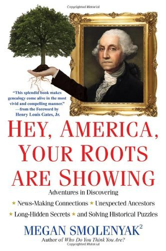 hey-america-your-roots-are-showing-by-megan-smolenyak-2012-02-06