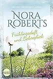 Frühlingsduft und Liebesglück - Nora Roberts