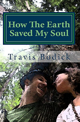How The Earth Saved My Soul: Nature Based Healing And Wisdom