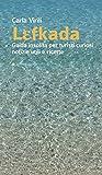 Scarica Libro Lefkada Guida insolita per turisti curiosi Notizie utili e ricette (PDF,EPUB,MOBI) Online Italiano Gratis