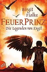 Feuerprinz: Die Legenden von Engil   Band 2. Roman