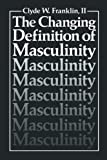 The Changing Definition of Masculinity (Perspectives in Sexuality)