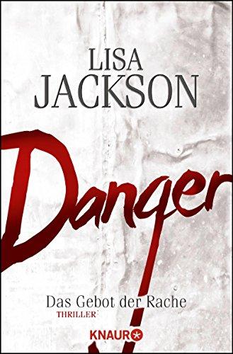 Danger: Das Gebot der Rache (Ein Fall für Bentz und Montoya 2) Lisa Jackson Ebooks