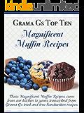 Muffin Recipes from Scratch (Grama G's Top Homemade Recipes From Scratch Book 5)