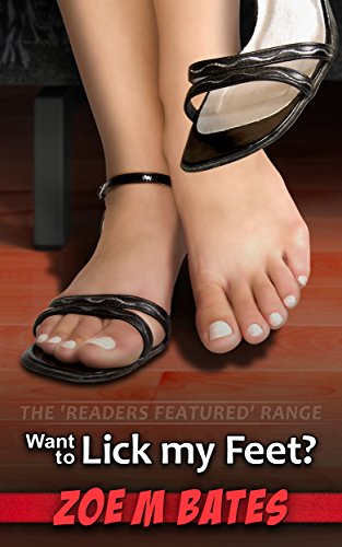Want to Lick my Feet? (The 'Readers Featured' Range) (English Edition)