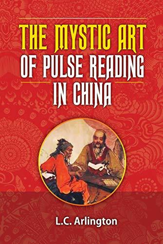 The Mystic Art of Pulse Reading in China (English Edition) Arlington China