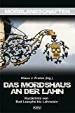 Das Mordshaus an der Lahn: Kurzkrimis von Bad Laasphe bis Lahnstein (Mordlandschaften) - Almuth Heuner