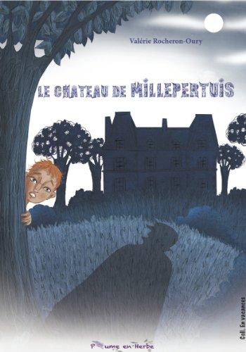 Télécharger en ligne Le château de Millepertuis pdf ebook