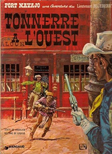 Tonnerre à l'Ouest (Fort Navajo. une aventure du lieutenant Blueberry)