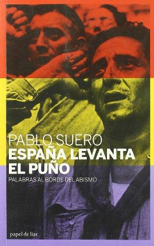 Espana levanta el puno / Spain Closed Fist: Palabras Al Borde Del Abismo / Words on the Brink (Papel De Liar)