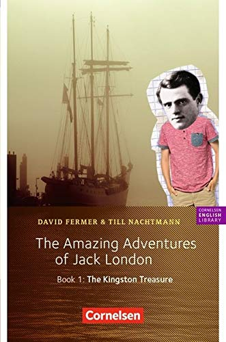 Cornelsen English Library - Fiction: 5. Schuljahr, Stufe 2 - The Amazing Adventures of Jack London, Book 1: The Kingston Treasure: Lektüre