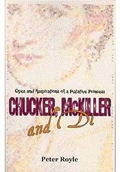 Chucker, McKiller and Di: Opes and Haspirations of a Putative Princess