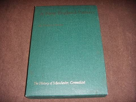 A New England Pattern: The history of Manchester, Connecticut,