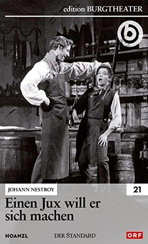 Einen Jux will er sich machen / Johann Nestroy