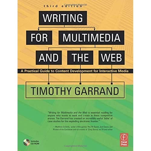 Writing for Multimedia and the Web, Third Edition: A Practical Guide to Content Development for Interactive Media by Timothy Garrand (2006-07-21)