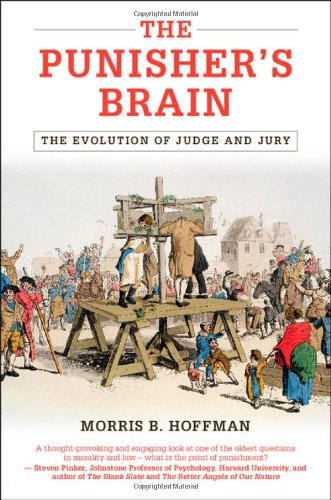 The Punisher's Brain: The Evolution of Judge and Jury (Cambridge Studies in Economics, Choice, and Society) por Morris B. Hoffman