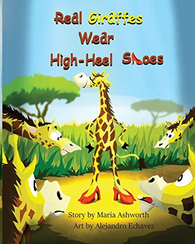 Preisvergleich Produktbild Real Giraffes Wear High-heel Shoes: A gender-neutral picture book for children who care to be different