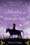 Mystic and the Midnight Ride (Pony Club Secrets: Book 1) by Stacy Gregg