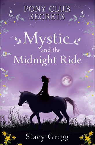Mystic and the Midnight Ride (Pony Club Secrets,...