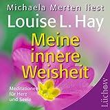 Meine innere Weisheit: Meditationen für Herz und Seele