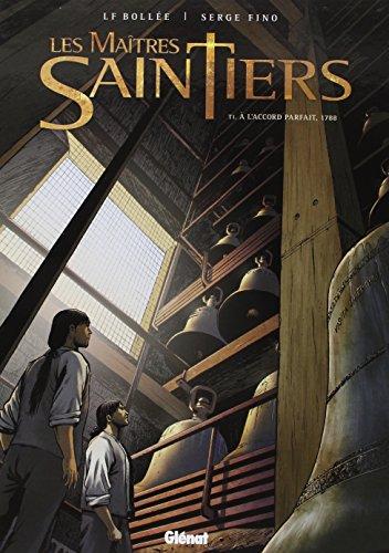 Les Maîtres-Saintiers - Tome 01 : A l'accord parfait, 1788