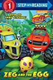 Zeg and the Egg (Blaze and the Monster Machines) (Step Into Reading. Step 1, Blaze and the Monster Machines)