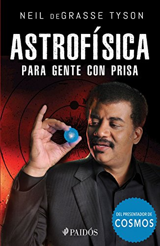Astrofísica para gente con prisa (Edición mexicana) por Neil deGrasse Tyson