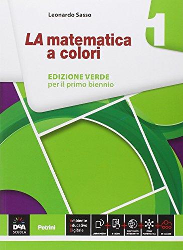 La matematica a colori. Ediz. verde. Per le Scuole superiori. Con e-book. Con espansione online: 1