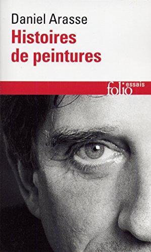 Histoires de Peintures (Folio Essais) par Daniel Arasse
