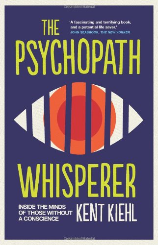The Psychopath Whisperer: Inside the Minds of Those Without a Conscience por Kent Kiehl
